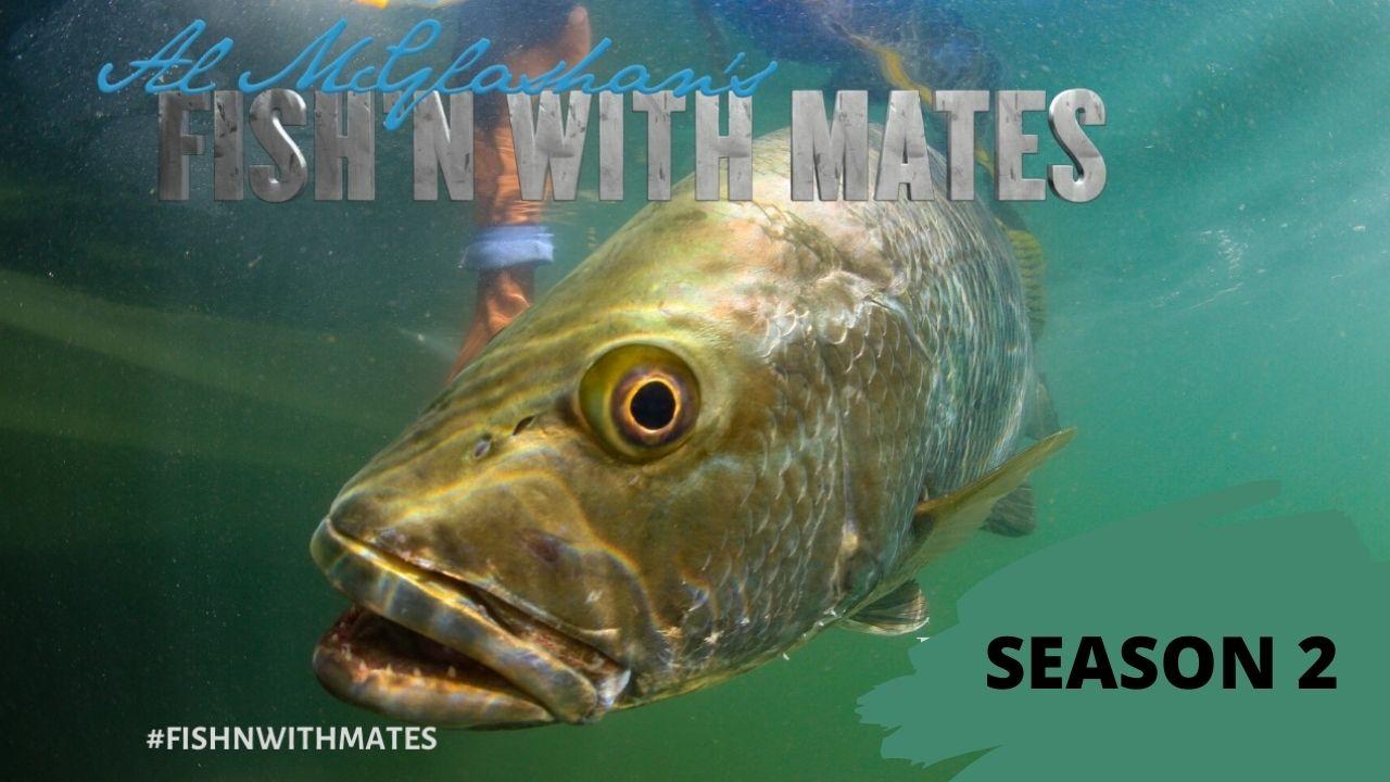 Al Mcglashan's Fish'n with Mates Season 2