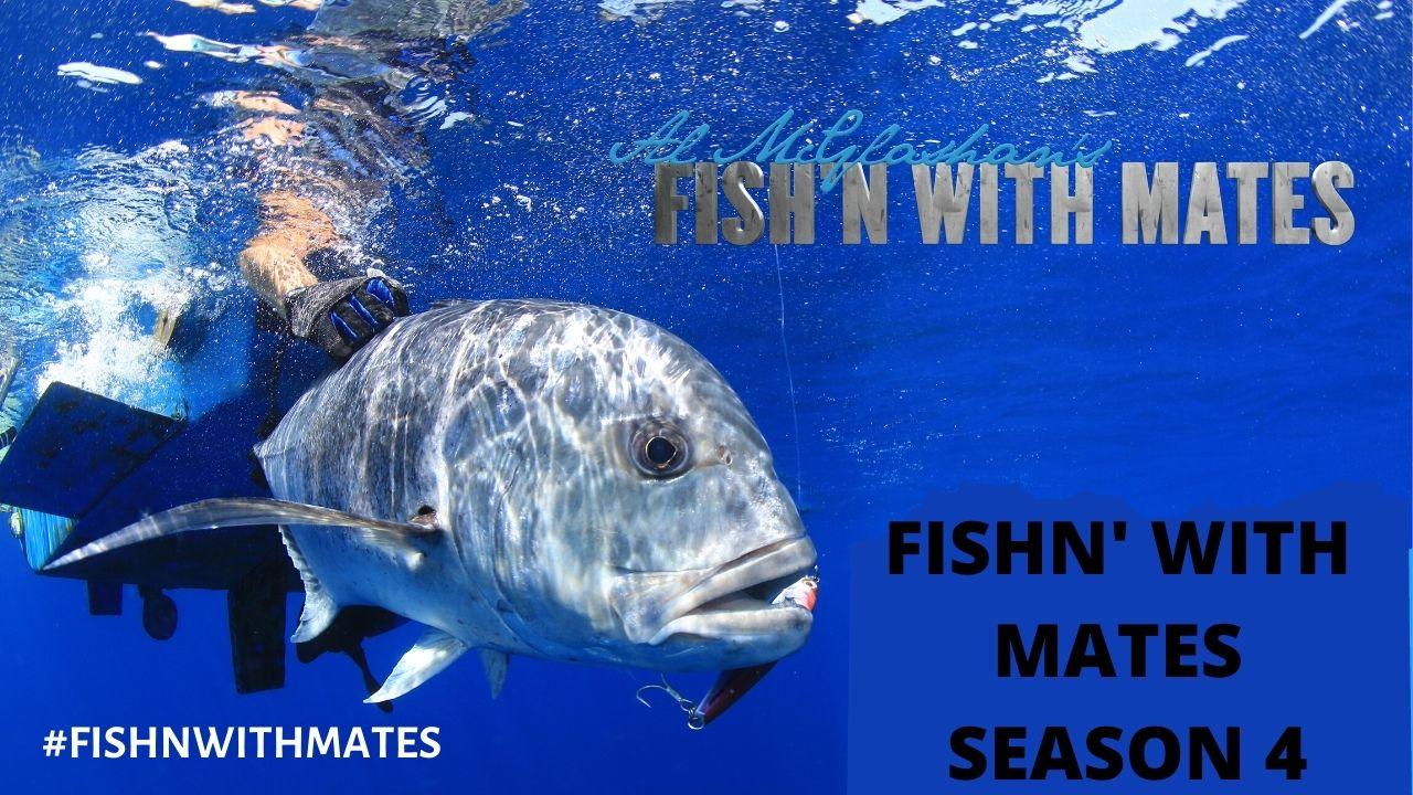 Al Mcglashan's Fish'n with Mates Season 4