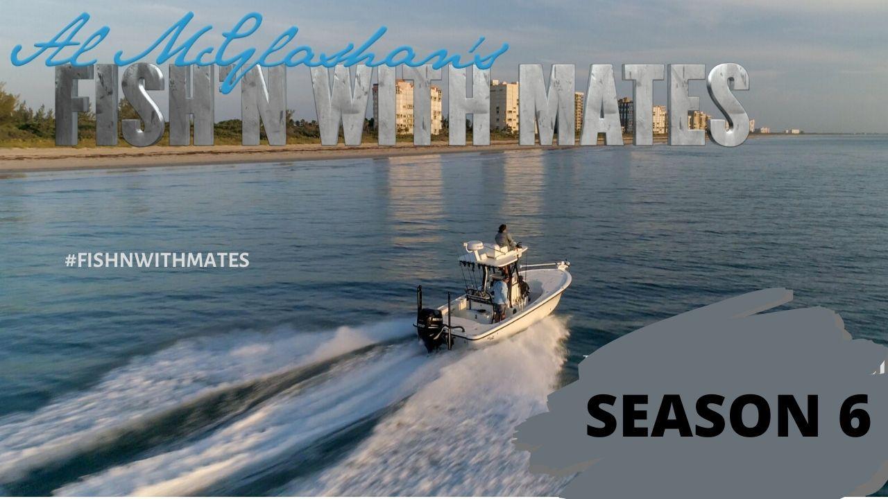 Al Mcglashan's Fish'n with Mates Season 6