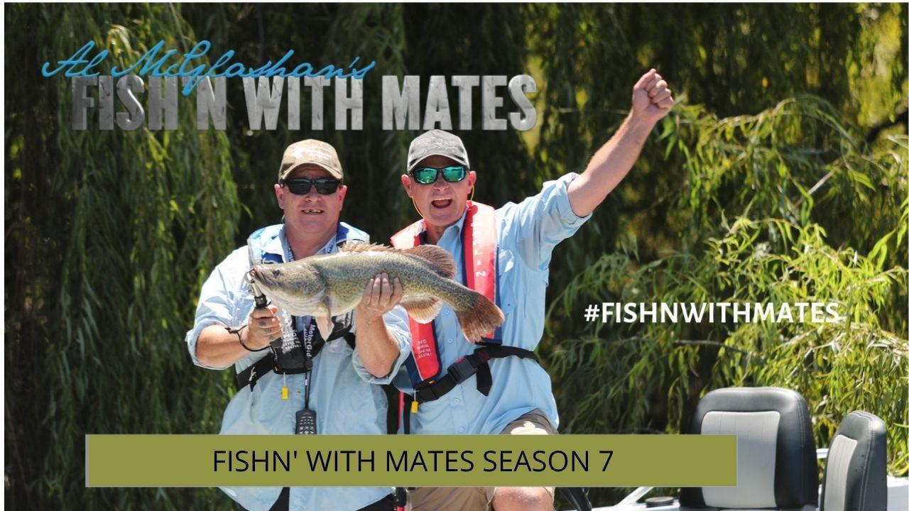 Al Mcglashan's Fish'n with Mates Season 7
