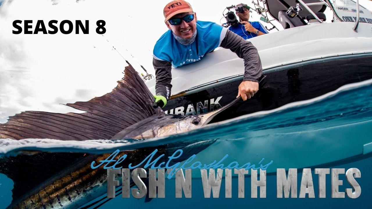 Al Mcglashan's Fish'n with Mates Season 8
