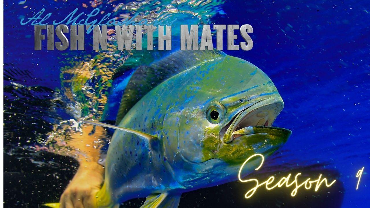Al Mcglashan's Fish'n with Mates Season 9